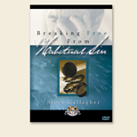 Breaking Free from Habitual Sin - DVD