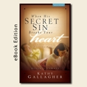 Kindle - When His Secret Sin Breaks Your Heart