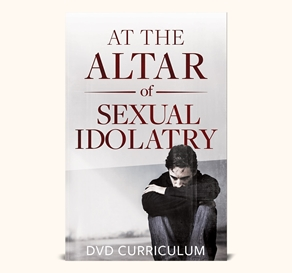 At the Altar of Sexual Idolatry DVD Curriculum