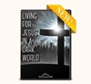 Living for Jesus in a Dark World